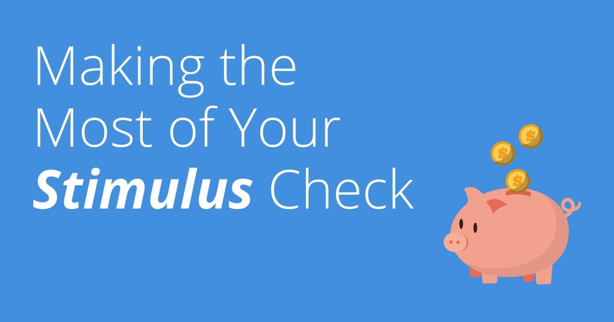 Making the Most of Your Stimulus Check - CPS Investment ...